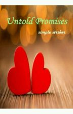 Untold Promises by simplestriker