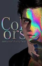 Colors by iamyourblurryface