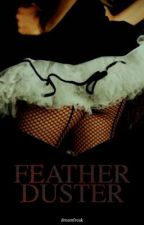 Feather Duster (GirlxGirl-One Shot)[Rated R] by reversereverie