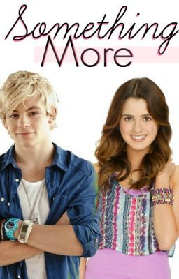 Something More? (Austin and Ally Fanfiction)