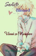 ||On HIATUS||♤Under Editing♤||Sadistic Bastard||Usui Takumi × Reader by SprinklesFoLiafu