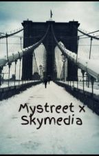 Mystreet x Skymedia by Tiger_Lover5544