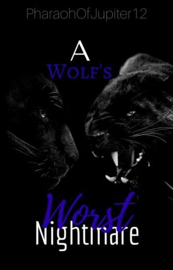 A Wolfs Worst NightMare