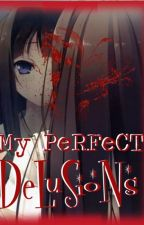 My Perfect Delusions by re-mika