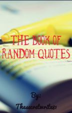 The Random Book of Quotes by Thesecretwrite81