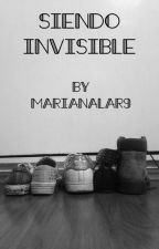 Siendo  invisible  by Marianalar9