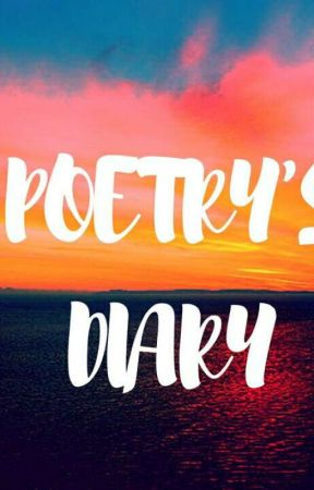 Poetry's Diary  by justlovesunset_is