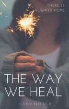 The Way We Heal by codynicole_