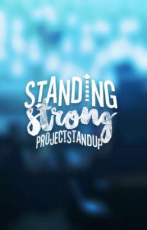 Standing Strong (#ProjectStandUp)  by ProjectStandUp