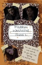 Maddison Winchester: Book 2 by MaddisonsMemoirs