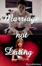 Marriage not Dating by oshinlee