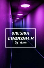 ONE SHOT || CHANBAEK [مُكتملَه]. by RyNa17s