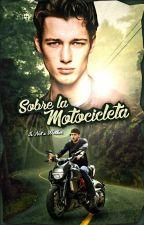 Sobre La Motocicleta (Gay) by IsNotAWalker