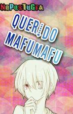 "❌『Mafutsuki』""Querido Mafumafu~"" ❌ by -NoPosTuHusbanda"
