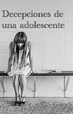Decepciones de una adolescente by MarveliLm1