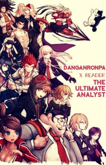 Danganronpa SHSL Analyst [Trigger Happy Havoc X Reader