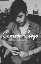 Corazón Ciego |Alex Casas| by LightsOnGirl