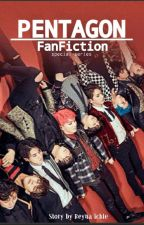 PENTAGON FANFICTION || Special Series by Reyna_Ichie