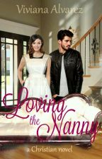 Loving The Nanny {A Christian Novel} by Viviana_Alvarez22