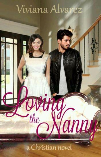 Loving The Nanny {A Christian Novel}