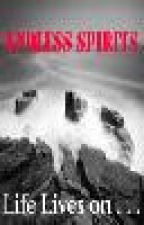 Endless Spirits (A short story) by Dramatique_Mushroom