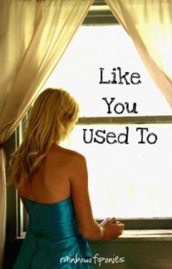 Like You Used To