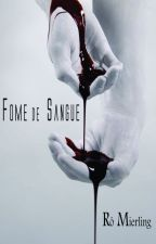 Fome de Sangue by RoMierling