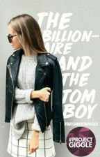 The Billionaire and The Tomboy by FaridaHazem502