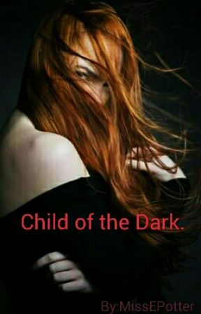 Child of the Dark by MissEPotter