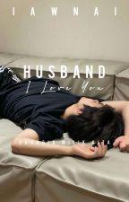 Husband , I love you !  by iawnai