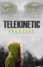 Telekinetic: IDENTITY (COMPLETE) by RebalD