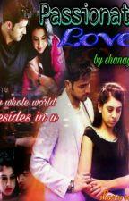 Passionate love by ShanayaAhuja