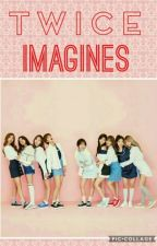 Twice Imagines | ×OPEN× (#wattys2017) by ---ParkJi---