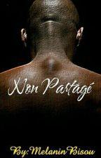 Non Partagé(BoyxBoy) by MelaninBisou