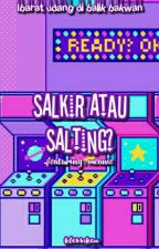 ❑salkir atau salting?;meanie by klessikeu