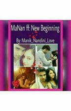 MaNan and KY2 : A New Beginning by Manik_Nandini_Love
