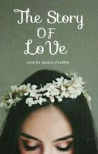The Story Of Love  by Nurul_Rhmdhni