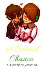 A Second Chance ~Skylox~ (Sequel) by Jessobecka