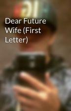 Dear Future Wife (First Letter) by DoCTaZ
