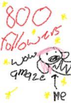 800 Follower One-Shots! by emotistic-optimistic