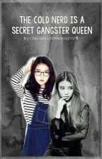 The Cold Nerd Is A Secret Gangster Queen by JadeIrishMaquinto6