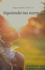 5-Siguiendo Tus Normas (+18) by FamiliaGotti
