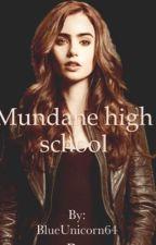 Mundane high school by BlueUnicorn64