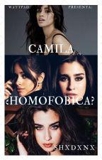 Camila ¿Homofóbica? ||Terminada|| Incluye 2da Temporada by Shady_Stylinson
