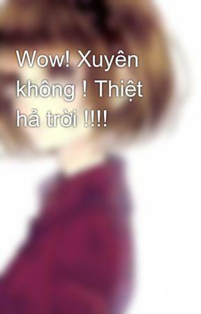 Wow! Xuyên không ! Thiệt hả trời !!!! by TruLy19