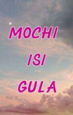 MOCHI ISI GULA by jimsyun69