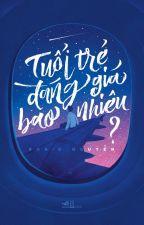 TUỔI TRẺ ĐÁNG GIÁ BAO NHIÊU? (Tác giả: Rosie Nguyễn) by Thanh_Hang_Lu