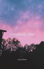 somebody else {muke} by CrackCobain