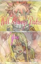 I Will Always Protect You (NaLu fanfiction) ON HOLD OR MAY DISCONTINUE by NaLu_23457