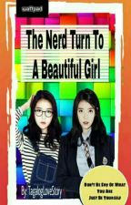The Nerd Turn To A Beautiful Girl by TagalogLoveStory